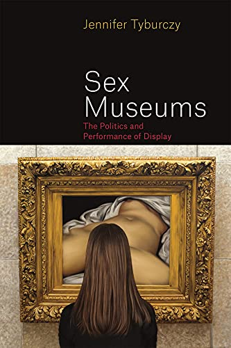 9780226315102: Sex Museums: The Politics and Performance of Display