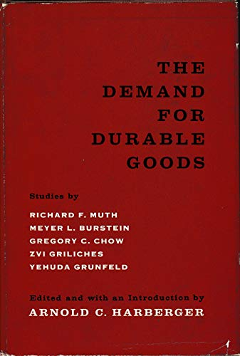 The demand for durable goods: Harberger, Arnold C.
