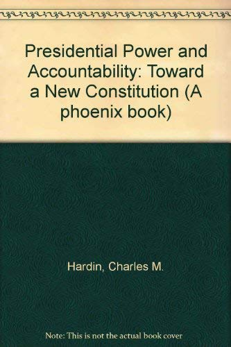 9780226316239: Presidential Power and Accountability: Toward a New Constitution
