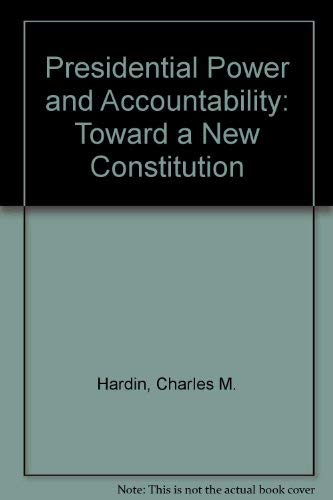 9780226316246: Presidential Power and Accountability: Toward a New Constitution