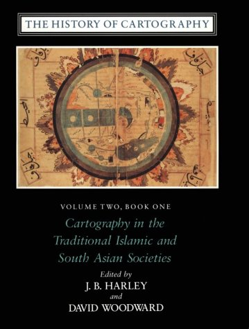 9780226316352: The History of Cartography, Volume 2, Book 1: Cartography in the Traditional Islamic and South Asian Societies