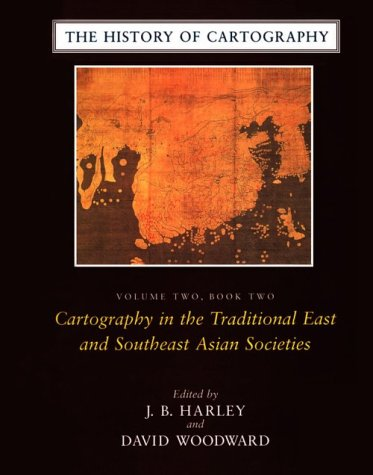 9780226316376: The History of Cartography, Volume 2, Book 2: Cartography in the Traditional East and Southeast Asian Societies