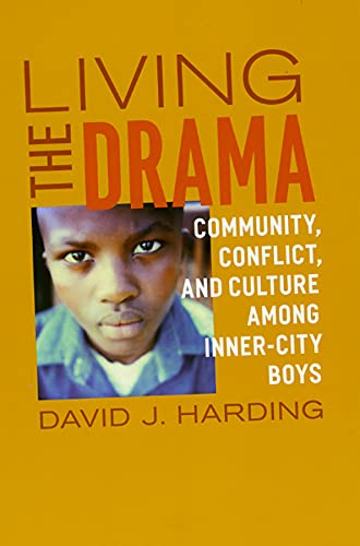 9780226316642: Living the Drama: Community, Conflict, and Culture Among Inner-City Boys