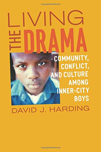 9780226316659: Living the Drama: Community, Conflict, and Culture Among Inner-City Boys
