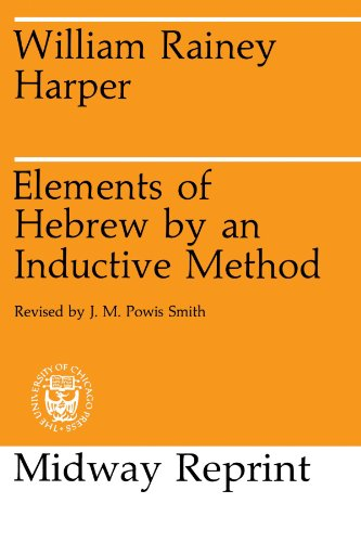 William R. Harper's Elements of Hebrew by an Inductive Method