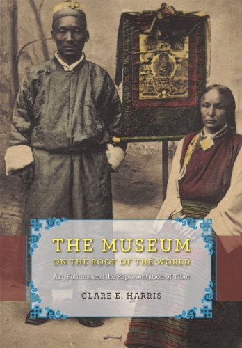 The Museum on the Roof of the World: Art, Politics, and the Representation of Tibet (Hardcover): ...