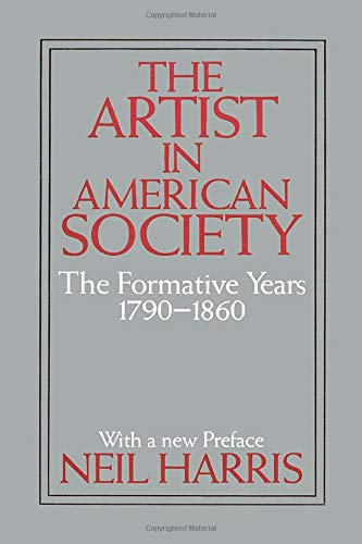 9780226317540: The Artist in American Society: The Formative Years