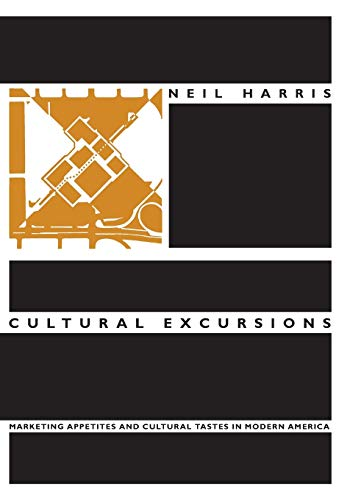 9780226317588: Cultural Excursions: Marketing Appetites and Cultural Tastes in Modern America