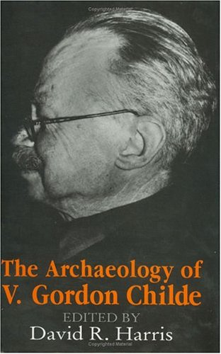 9780226317595: The Archaeology of V. Gordon Childe: Contemporary Perspectives