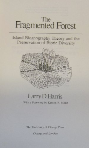 9780226317632: The Fragmented Forest: Island Biogeography Theory and the Preservation of Biotic Diversity