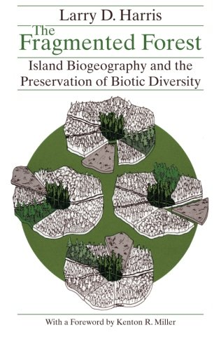 9780226317649: The Fragmented Forest: Island Biogeography Theory and the Preservation of Biotic Diversity (Chicago Original Paperback)