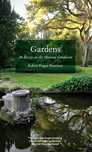 9780226317892: Gardens: An Essay on the Human Condition