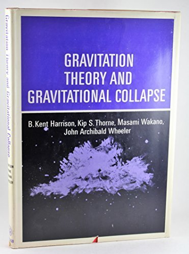 Gravitation Theory and Gravitational Collapse (9780226318028) by B.Kent Harrison; Kip S.Thorne; Masami Wakano; John Archibald Wheeler