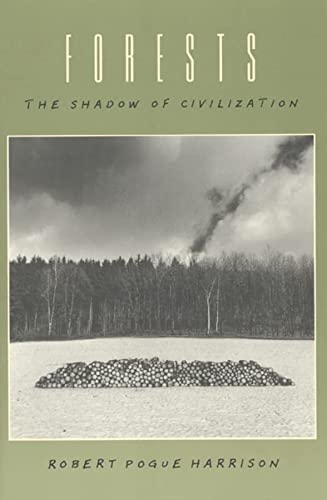 9780226318073: Forests: The Shadow of Civilization