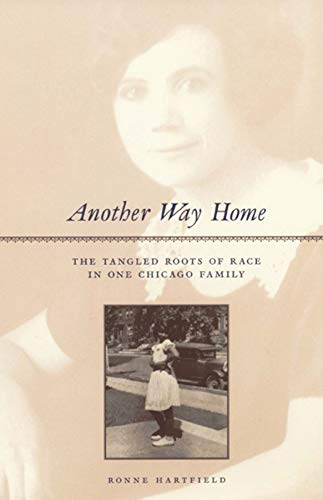 Another Way Home - The Tangled Roots of Race in One Chicago Family