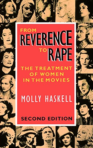 9780226318851: From Reverence to Rape: The Treatment of Women in the Movies