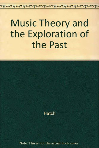 9780226319018: Music Theory and the Exploration of the Past