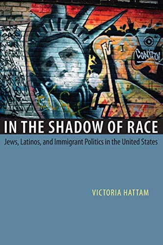9780226319230: In the Shadow of Race: Jews, Latinos, and Immigrant Politics in the United States