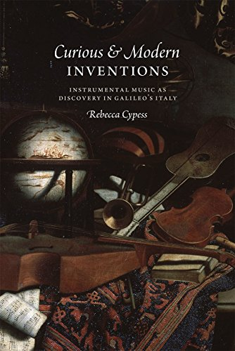 9780226319445: Curious and Modern Inventions: Instrumental Music as Discovery in Galileo's Italy