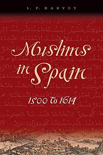 9780226319636: Muslims in Spain, 1500 to 1614