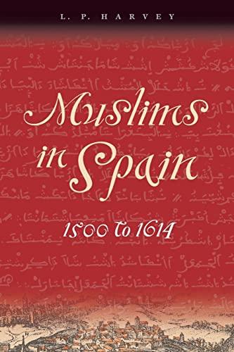 9780226319643: Muslims in Spain, 1500 to 1614