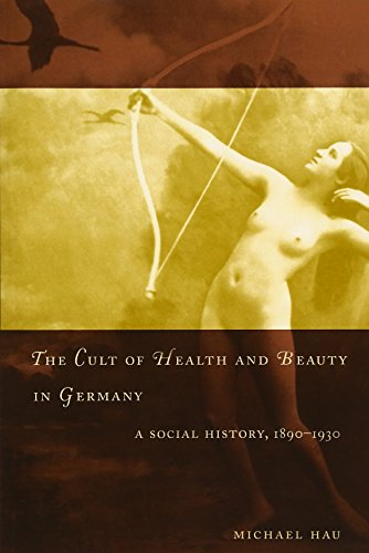9780226319766: The Cult of Health and Beauty in Germany: A Social History, 1890-1930
