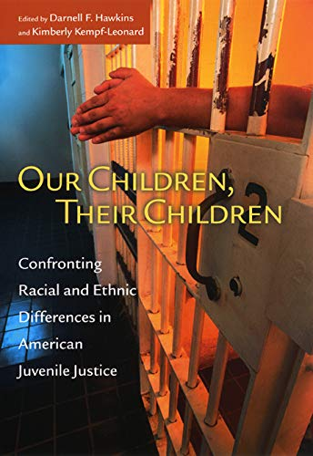 Our Children, Their Children: Confronting Racial and Ethnic Differences in American Juvenile ...