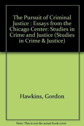 9780226320021: The Pursuit of Criminal Justice: Essays from the Chicago Center (Studies in Crime & Justice)