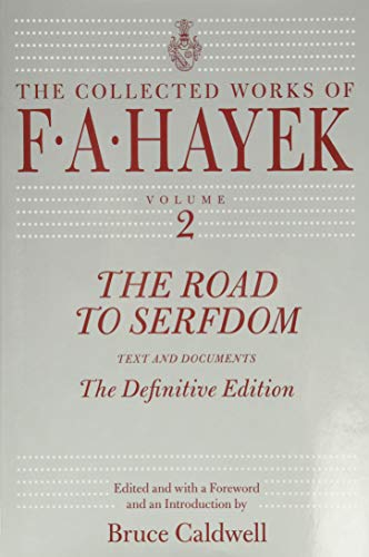9780226320540: The Road to Serfdom: Text and Documents--The Definitive Edition: 2 (The Collected Works of F. A. Hayek)