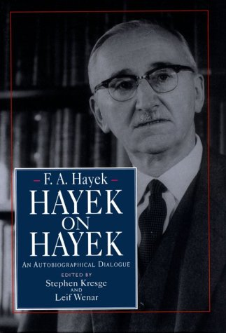 9780226320625: Hayek on Hayek: An Autobiographical Dialogue (Collected Works of F.A. Hayek)