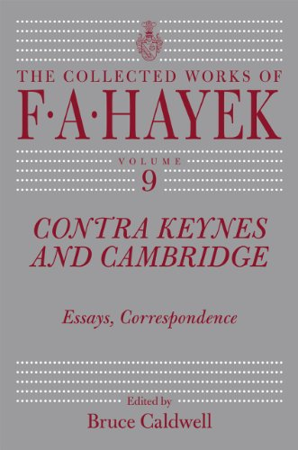 9780226320656: Contra Keynes and Cambridge: Essays, Correspondence (The Collected Works of F. A. Hayek, Vol 9)