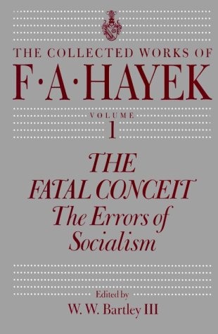 9780226320687: The Fatal Conceit: The Errors of Socialism (The Collected Works of F. A. Hayek, Vol. 1)