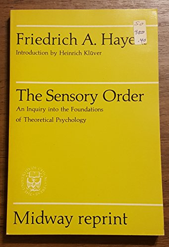 9780226320793: The Sensory Order: An Inquiry into the Foundations of Theoretical Psychology
