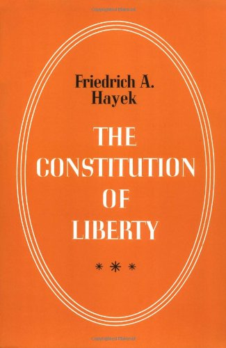9780226320847: The Constitution of Liberty