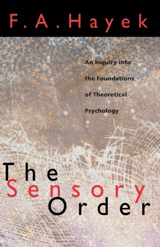9780226320946: The Sensory Order: An Inquiry into the Foundations of Theoretical Psychology
