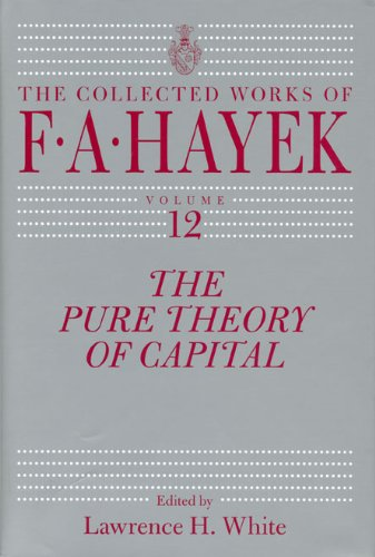 9780226320991: The Pure Theory of Capital (The Collected Works of F. A. Hayek)