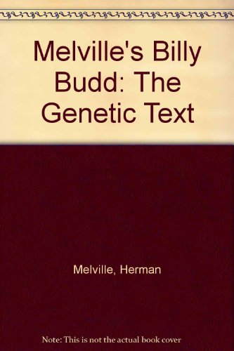 Melville's Billy Budd: The Genetic Text: Melville, Herman