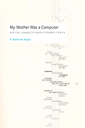 9780226321479: My Mother was a Computer - Digital Subjects and Literary Texts