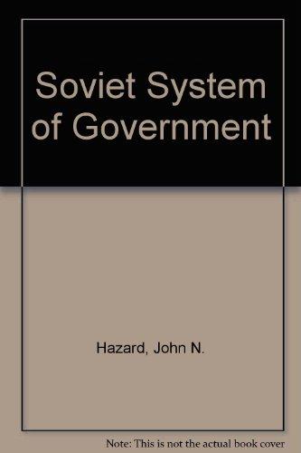 Soviet System of Government: Hazard, John N.