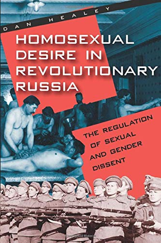 9780226322346: Homosexual Desire in Revolutionary Russia: The Regulation of Sexual and Gender Dissent (Chicago History of American Civilization (Paperback))