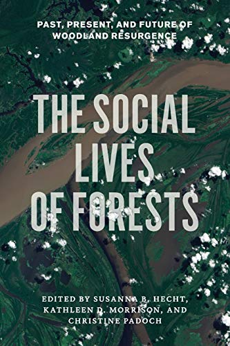 9780226322681: The Social Lives of Forests: Past, Present, and Future of Woodland Resurgence