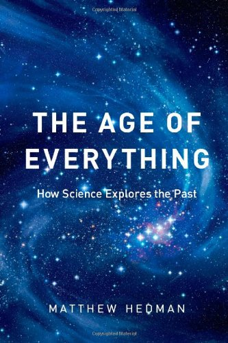 9780226322926: The Age of Everything: How Science Explores the Past