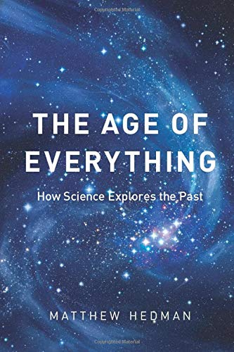 9780226322933: The Age of Everything: How Science Explores the Past