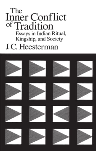 9780226322995: The Inner Conflict of Tradition: Essays in Indian Ritual, Kingship, and Society