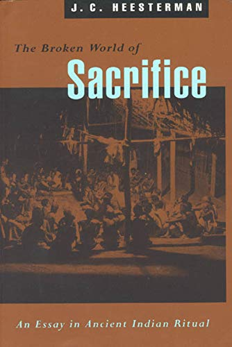 9780226323015: The Broken World of Sacrifice: An Essay in Ancient Indian Ritual