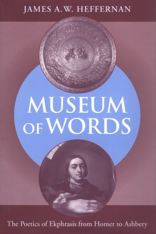 9780226323138: Museum of Words: The Poetics of Ekphrasis from Homer to Ashbery