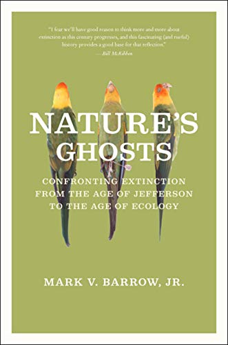 9780226323657: Nature's Ghosts: Confronting Extinction from the Age of Jefferson to the Age of Ecology