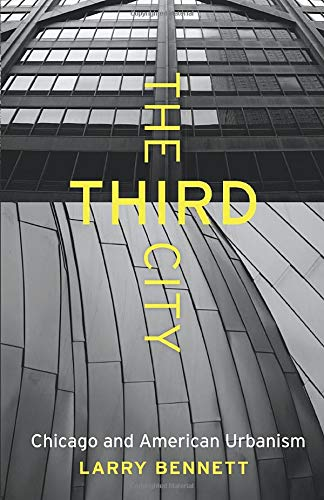 9780226323794: The Third City: Chicago and American Urbanism