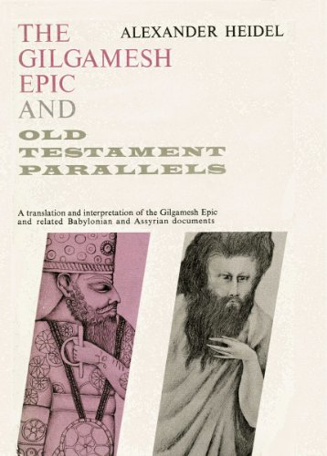 The Gilgamesh Epic and Old Testament Parallels: Heidel A