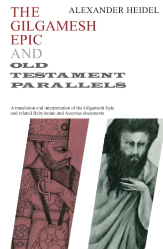 The Gilgamesh Epic and Old Testament Parallels (Phoenix Books): Alexander Heidel